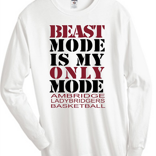 Beast Mode Long Sleeve T-Shirt - Ambridge Lady Bridgers Basketball