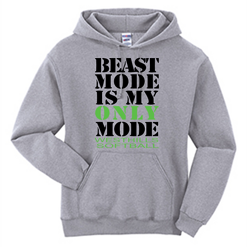 Beast Mode is My Only Mode Hoodie - West Hills Softball