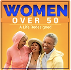 Image of Women Over 50, A Life Redeisgned podcast logo. Three women below the text.