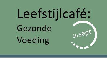 Leefstijlcafe donderdag 10 sept: Gezonde voeding