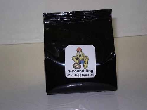 1-Pound Bag (DirtHogg Special)