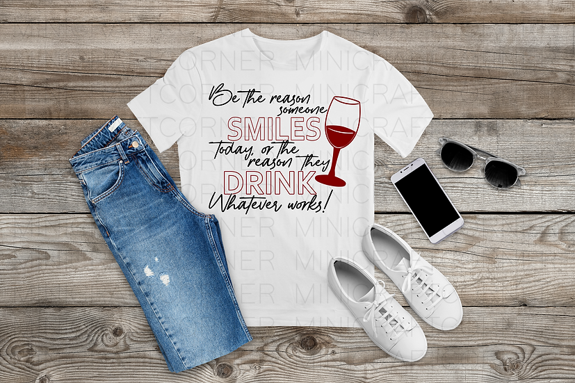 DIGITAL Be the Reason Someone Smiles Today Shirt File