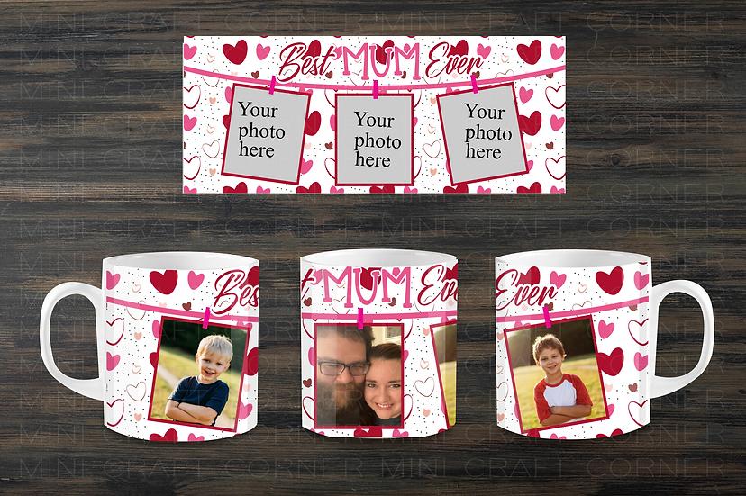 DIGITAL Best Mum Ever Photo Mug Wrap