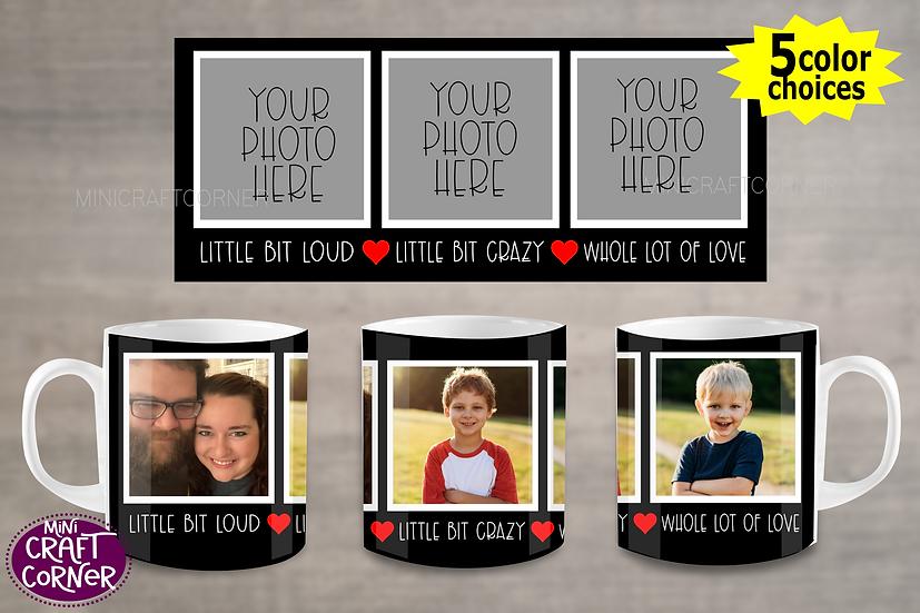 DIGITAL Little Bit Loud Family Photo Mug Wraps