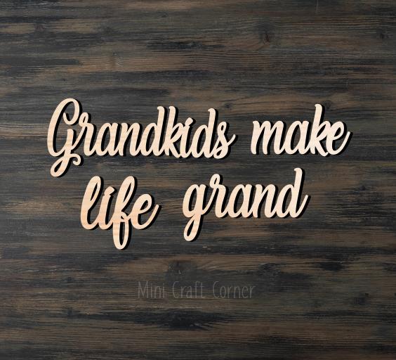 Grandkids Make Life Grand Wooden Cutout