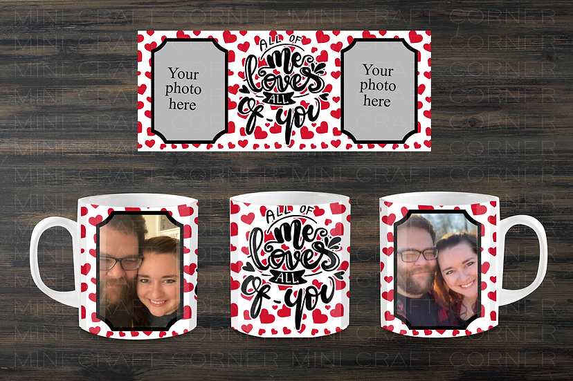 DIGITAL Valentine's All of Me Photo Mug Wrap