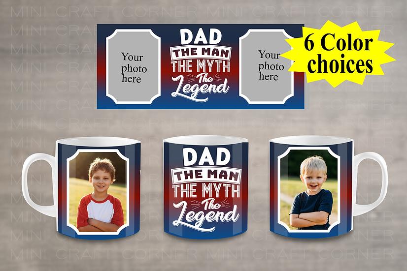 DIGITAL Dad the Man the Myth the Legend Mug Wrap