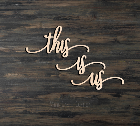 This is Us Wooden Cutout