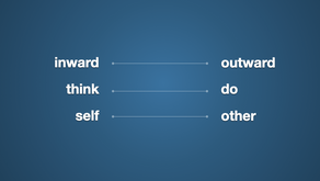 Be outward, active and other-based.