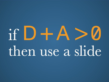 When to use a slide.