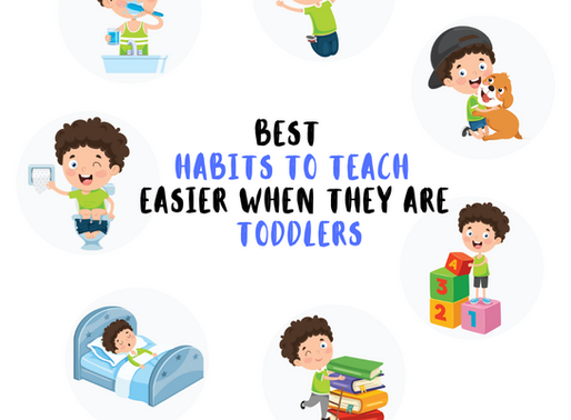 Best habits to teach - easier when they are toddlers