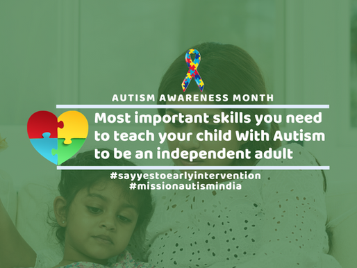Most important skills you need to teach your child With Autism to be an independent adult
