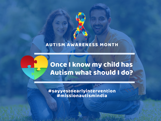 Once I know my child has Autism what should I do?