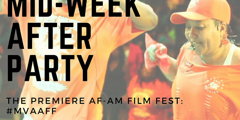MVAFF Mid Week After Party w Soulful Steps Documentary