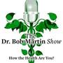 The Dr. Bob Martin Show