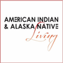 American Indian & Alaska Native Living