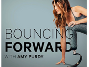 Bouncing Forward with Amy Purdy Podcast: Jonathan and Amy Discuss Resilience and How It Is Earned