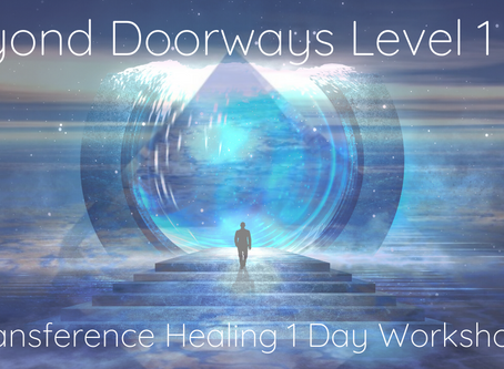Everything You Wanted To Know About the Transference Healing Beyond Doorways Workshops