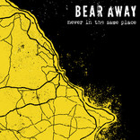 IGN261 Bear Away - Never in the same place