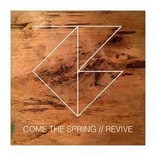IGN222 Come The Spring - Revive