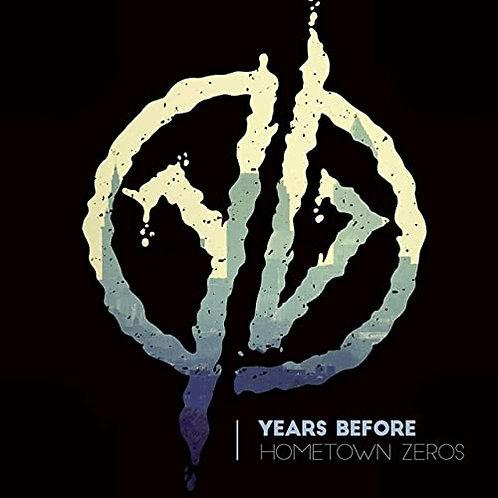 Years Before - Hometown zeros CD