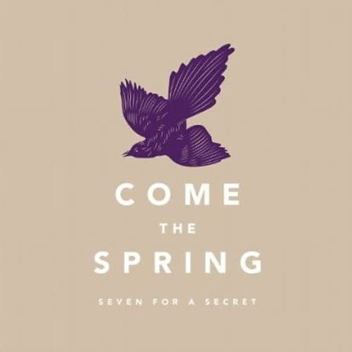 Come The Spring - Seven for a secret CD