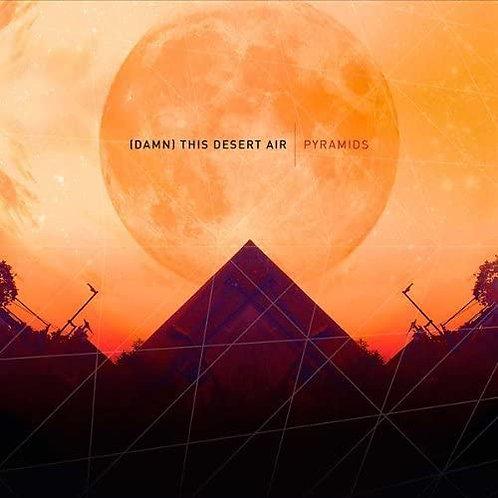 (Damn) This Desert Air - Pyramids CD