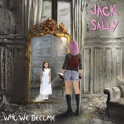 Jack and Sally - Who we become CD