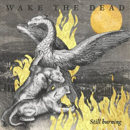 Wake The Dead - Still burning CD