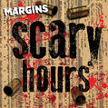 Scary Hours - Margins CD