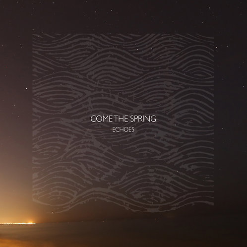 Come The Spring - Echoes CD