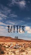 Bitter_Better.PNG