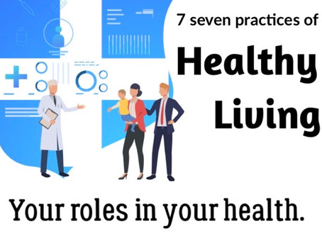 7 Practices of healthy living in 2020, Your roles in your health.