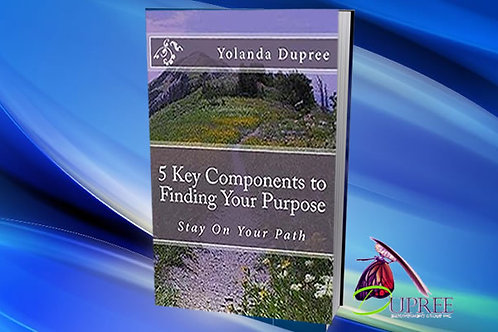5 Key Components to Finding Your Purpose