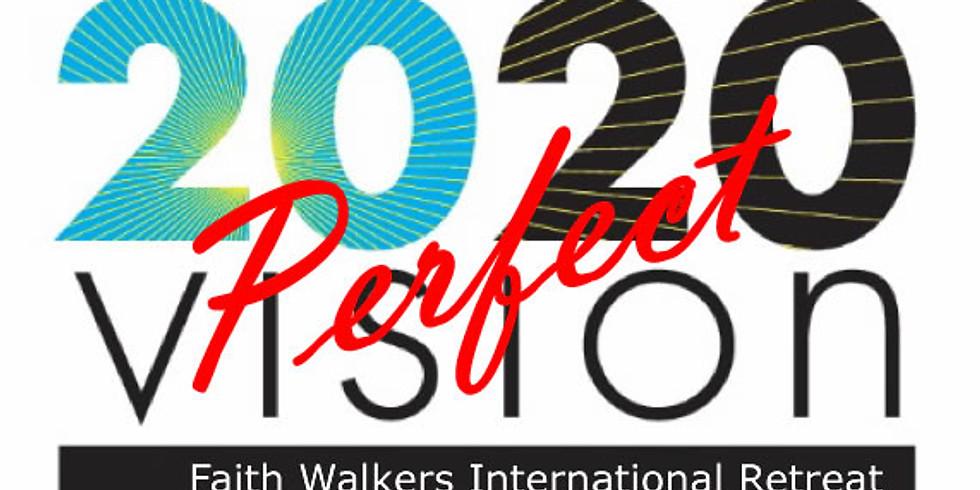 2020 Faith Walkers International Women' Retreat: Perfect 2020 Vision