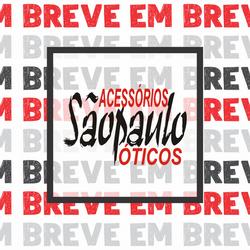 São Paulo Acessórios Ópticos - Em Breve
