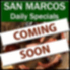 San-Marcos-Specials-banner-500-COMING-SO