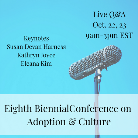 Register Here for the Eighth Biennial Conference on Adoption & Culture