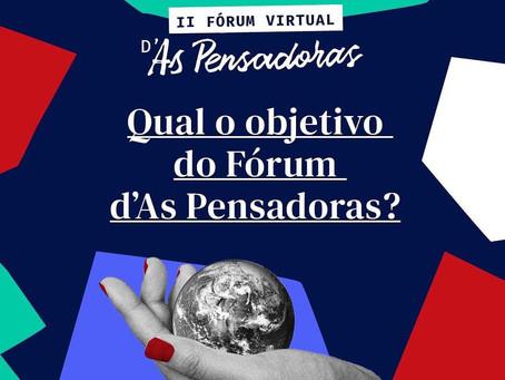 Qual o objetivo do II Fórum D'As Pensadoras?