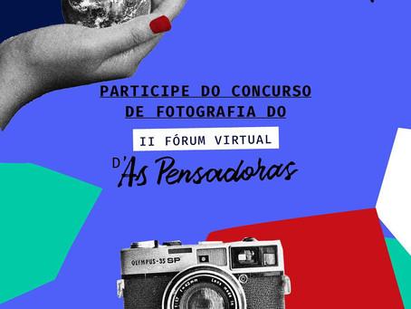 Participe do Concurso de Fotografia do II Fórum Virtual D'As Pensadoras