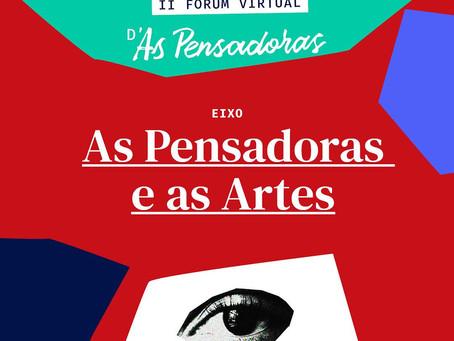 Eixo As Pensadoras e as Artes - II Fórum Virtual D'As Pensadoras