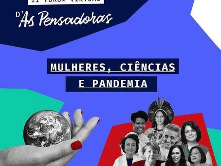 II Fórum Virtual d'As Pensadoras: Mulheres, Ciências e Pandemia