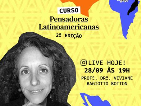 Live sobre o curso As Pensadoras Latinoamericanas, com Viviane Bagiotto Botton. Não perca!