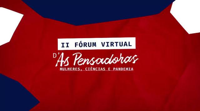 II Fórum D'As Pensadoras: Mulheres, Pandemia e Ciência