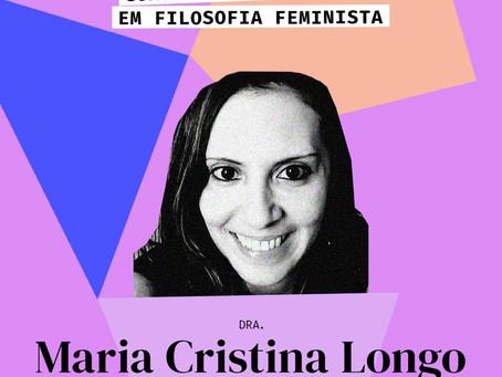 Dra. Maria Cristina Longo no Módulo 6 - Metodologias Feministas