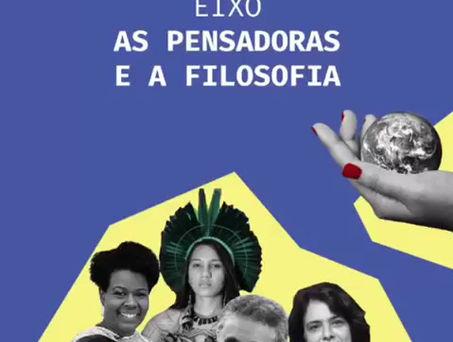 """III Fórum D'as Pensadoras - Eixo """"As Pensadoras e a Filosofia"""""""