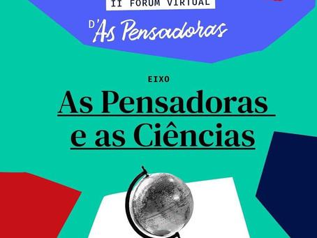 Eixo As Pensadoras e as Ciências - II Fórum Virtual D'As Pensadoras