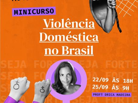 Começa amanhã o nosso minicurso Violência Doméstica no Brasil. Inscreva-se!