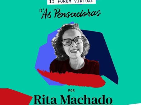 Um convite da Rita Machado para o II Fórum D'As Pensadoras