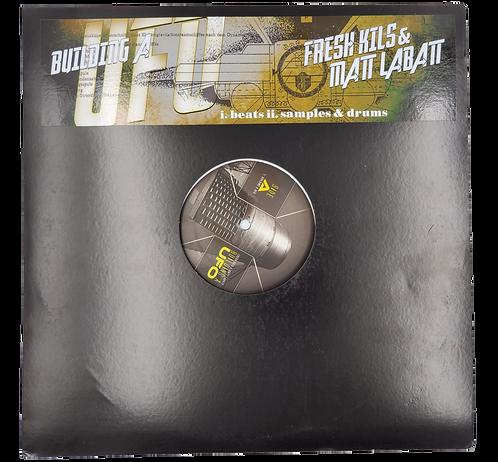 Fresh Kils and Matt Labatt - Building a U.F.O. - Vinyl